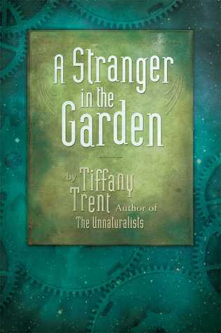 A Stranger in the Garden (The Unnaturalists, #1.5)
