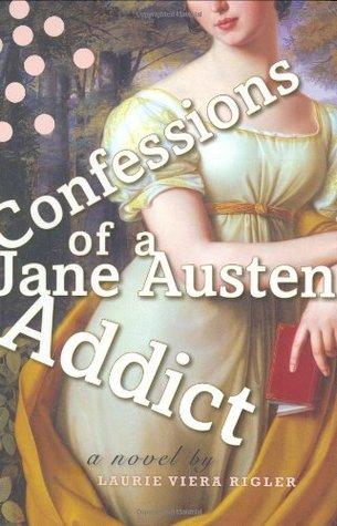 Confessions of a Jane Austen Addict (Jane Austen Addict, #1)