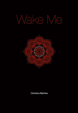 Wake Me by Christina Martine