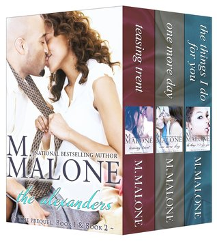 The Alexanders Boxed Set (Teasing Trent, One More Day, The Things I Do for You)