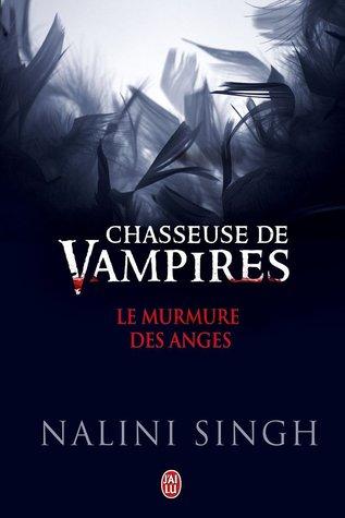 Chasseuse de vampire nalini signh j'ai lu le murmure des anges
