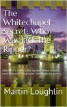 The Whitechapel Secret: Who Was Jack the Ripper?