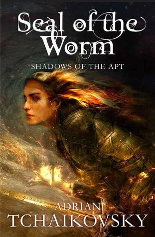 The Seal of the Worm (Shadows of the Apt #10)