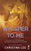 Whisper to Me (Between Brea...