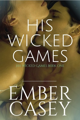 His Wicked Games (His Wicked Games, #1)