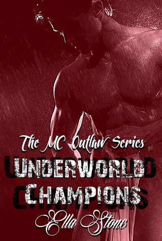 Underworld Champions (MC Outlaw, #1)