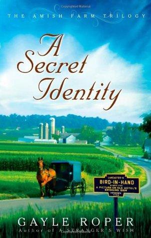 A Secret Identity (Amish Farm Triology, #2)