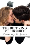 The Best Kind of Trouble (Trouble, #1)