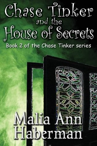 Chase Tinker and the House of Secrets (Chase Tinker, #2)