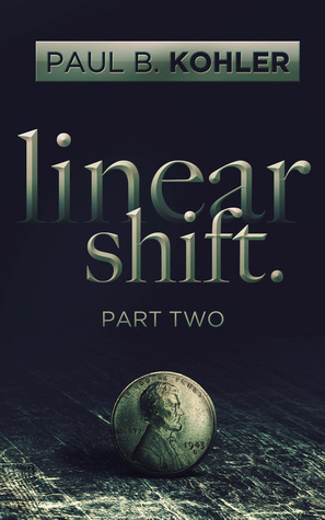 Linear Shift, Part 2 by Paul B. Kohler