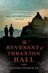 The Revenant of Thraxton Hall: The Paranormal Casebooks of Sir Arthur Conan Doyle