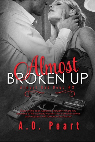 Almost Broken Up (Almost Bad Boys, #2)