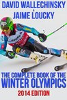 The Complete Book of the Winter Olympics: 2014 Edition