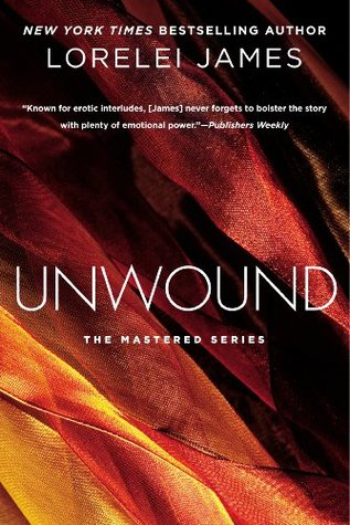 Review: Unwound by Lorelei James