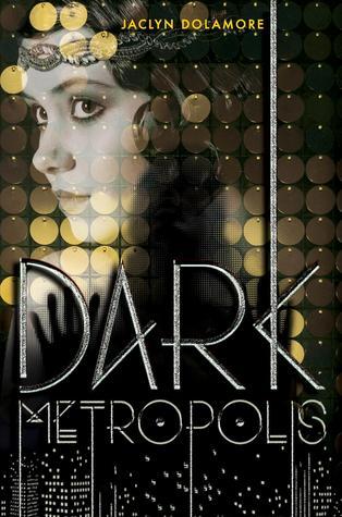 Dark Metropolis by Jaclyn Dolamore
