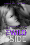 The Wild Side (Forever Wild, #4)