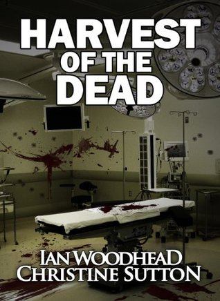 Harvest of the Dead by Ian Woodhead