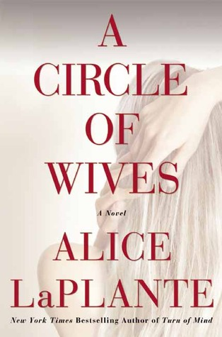 A Circle of Wives by Alice LaPlante