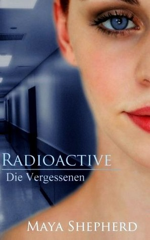 Die Vergessenen (Radioactive #2)