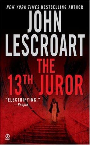 The 13th Juror (Dismas Hardy #4) - John Lescroart
