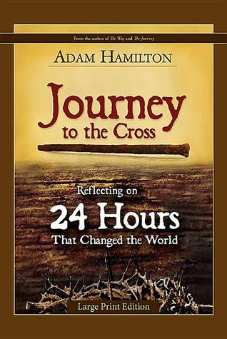Journey to the Cross by Adam Hamilton