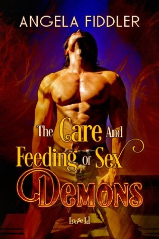 The Care and Feeding of Sex Demons (Sex Demons, #2)