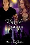 Blissful Tragedy