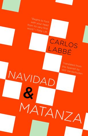 Navidad & Matanza by Carlos Labbé