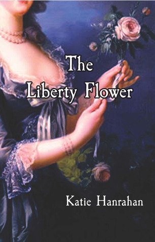 The Liberty Flower by Katie Hanrahan