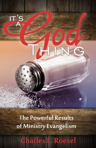 It's a God Thing (The Powerful Results of Ministry Evangelism)