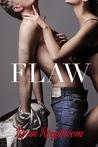 Flaw (Flaw, #1)