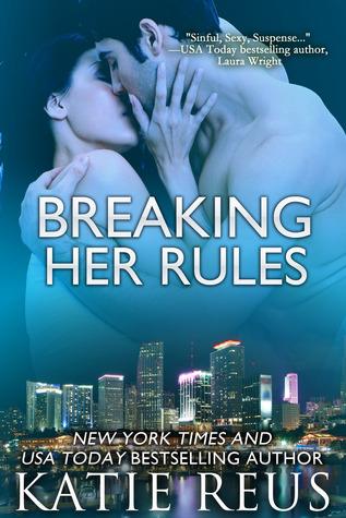 Breaking Her Rules by Katie Reus