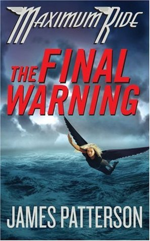 The Final Warning (Maximum Ride, #4)