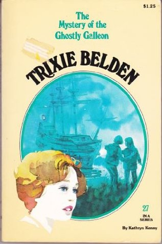 The Mystery of the Ghostly Galleon (Trixie Belden #27)