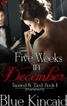 Five Weeks In December