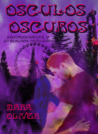 Osculos Oscuros by Mara Oliver