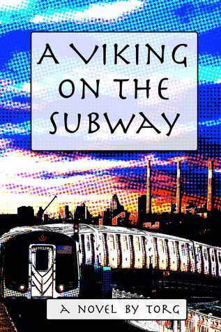 A Viking on the Subway by William J. Torgerson