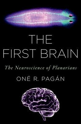 The First Brain by Oné R. Pagán
