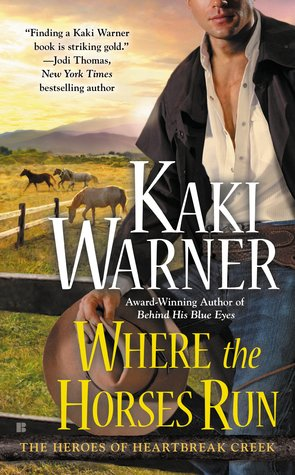 Where the Horses Run (Heroes of Heartbreak Creek, #2)