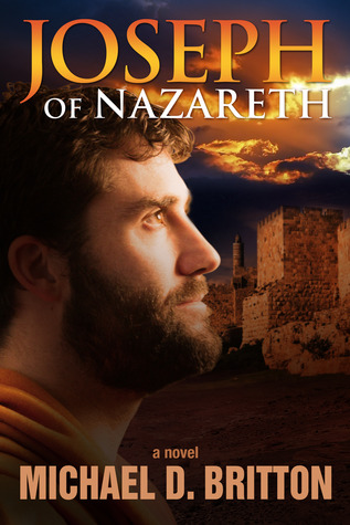 Joseph of Nazareth by Michael D. Britton