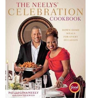 The Neelys' Celebration Cookbook: Down-Home Meals for Every Occasion
