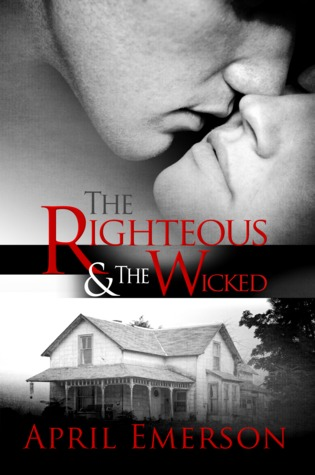 The Righteous and the Wicked by April Emerson