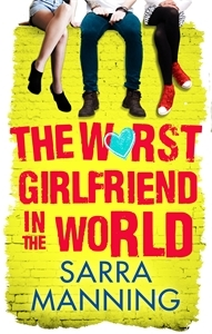 The Worst Girlfriend in the World by Sarra Manning