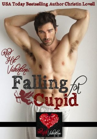 Falling for Cupid: A Red Hot Valentine Story