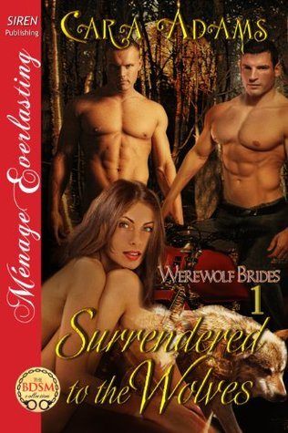 Surrendered to the Wolves (Werewolf Brides, #1)