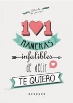 https://www.goodreads.com/book/show/20622309-101-maneras-infalibles-de-decir-te-quiero