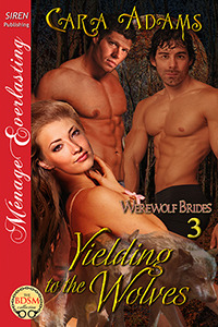 Yielding to the Wolves (Werewolf Brides, #3)