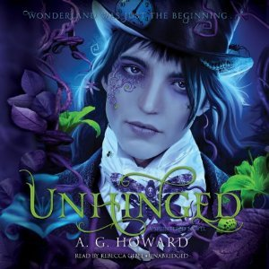 Audiobook Review: Unhinged by A.G. Howard