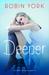 Deeper (Caroline & West, #1)