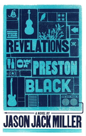The Revelations of Preston Black by Jason Jack Miller